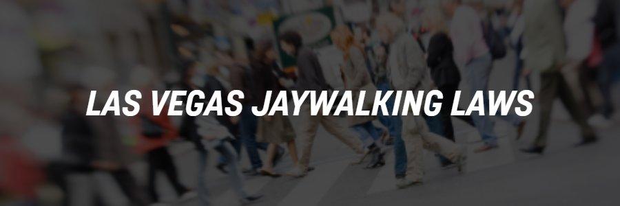 Las Vegas jaywalking laws